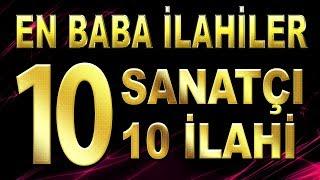 EN BABA İLAHİLER - 10 BABA SANATÇIDAN 10 SÜPER İLAHİ