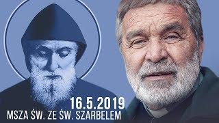 Msza św. ze św. Szarbelem (16.05.2019) Zygmunt Kwiatkowski SJ