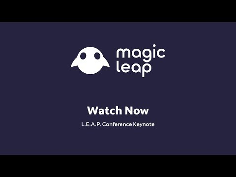 Magic Leap L.E.A.P. Conference Keynote | Live from Los Angeles, October 10