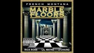 Marble Floors - French Montana French Montana Ft. Rick Ross, Lil Wayne & 2 Chainz W/ LYRICS