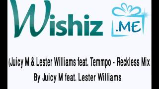 Juicy M Lester Williams feat  Temmpo Reckless Original Mix
