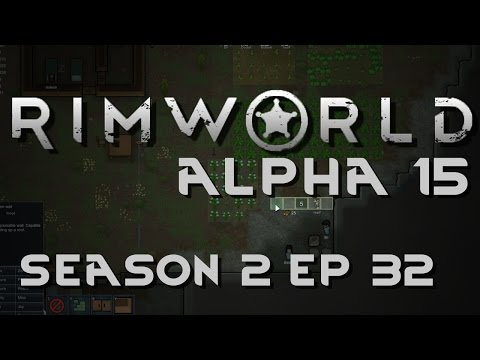RimWorld Alpha 15 | Season 2: Ep 32 | Blitz | Let's Play RimWorld!