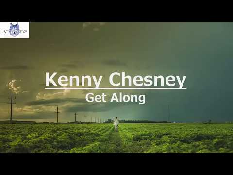 Kenny Chesney  Get Along Lyrics  Lyric