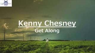 Kenny Chesney - Get Along (Lyrics / Lyric Video) Mp3