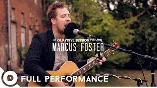 Marcus Foster - Full Performance | OurVinyl Sessions