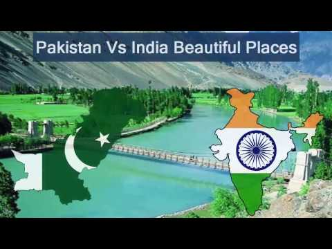 India VS Pakistan Beautiful places latest video 2017 must watch