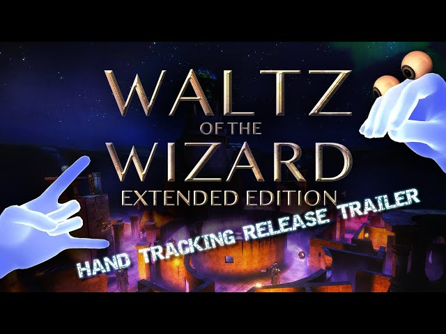 Waltz of the Wizard | Hand Tracking Release Trailer | Oculus Quest