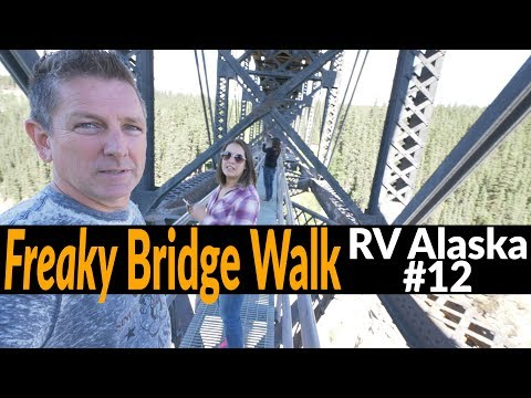 RV Alaska Series #12 | FREE Camping Alaska | Scary Bridge Walk