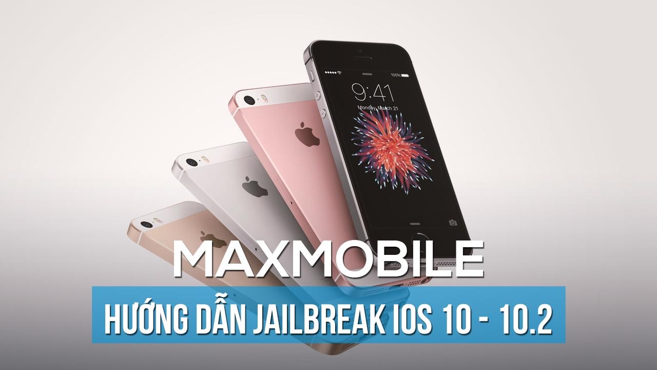 Hướng dẫn Jailbreak iOS 10 – 10.2 trong 1 phút