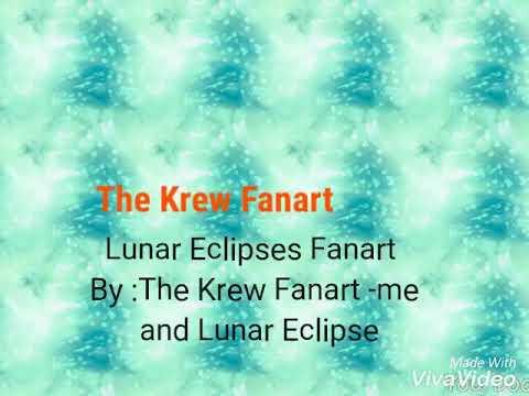 Krew Fanart For Lunar Eclipse Fanart Youtube