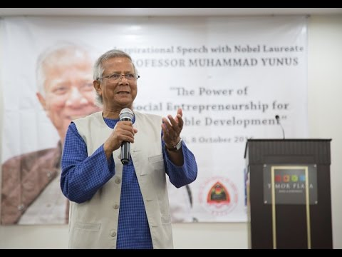 Professor Muhammad Yunus Inspirational Speech in Timor-Leste