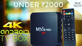 Android Tv Box Under ₹2000, MxQ Pro 4K Android Tv Box, Full Review, Android Tv Box Review