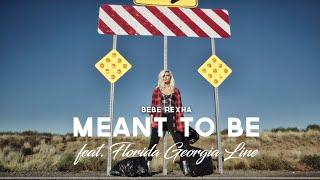 Bebe Rexha ft. Florida Georgia Line - Meant To Be(Lyrics)