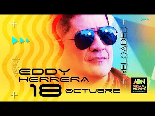 Eddy Herrera - Promo Concierto - Reloaded - Recargado 2020