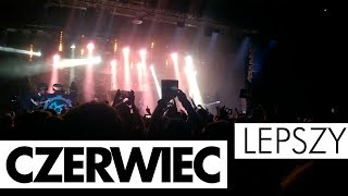 LEPSZY CZERWIEC || Koncertowo