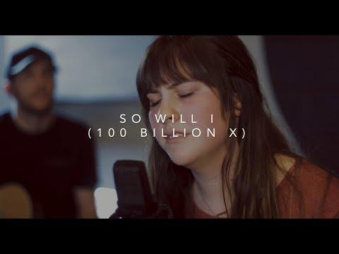 SO WILL I  (100 BILLION X) // Experience Music