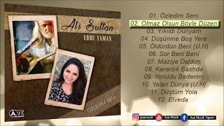 Ali Sultan Ft. Ebru Yaman - Olmaz Olsun Böyle Düzen