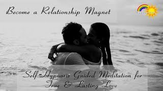 Self-Hypnosis: Become a Relationship Magnet