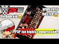200MB How to Download WWE 2K16 Psp iso highly compressed Wwe 2k14 mod in any Android Device