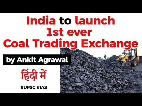 India to launch first ever Coal Trading Exchange, How it will aid Sales & Purchase of Coal in India?
