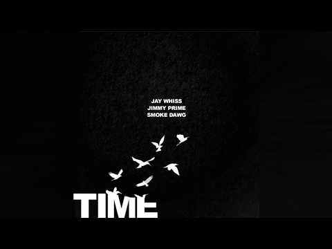 Jay Whiss - Time Flies Ft. Jimmy Prime & Smoke Dawg