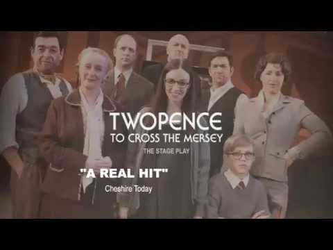 Twopence To Cross The Mersey The Stage Play 2015 Promotional Film