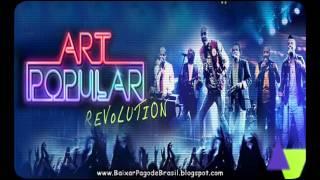 Art Popular - Sai da Frente ♪♫ (DVD Revolution 2013)