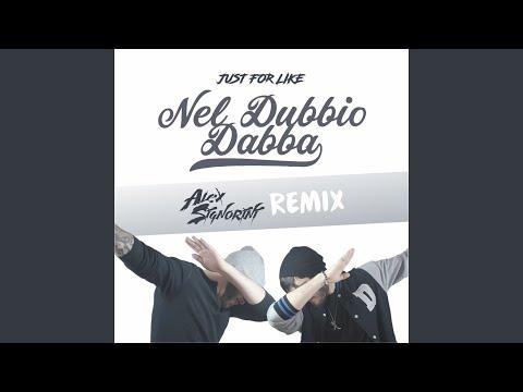 Nel dubbio dabba (Alex Signorini Remix Extended Version)