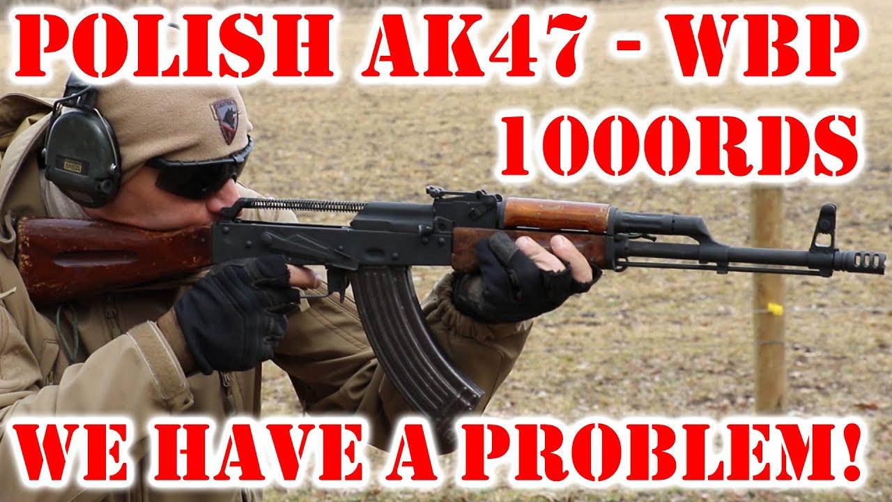 Polish AK47 (AKM) WBP 1000rds later - Poland we have a