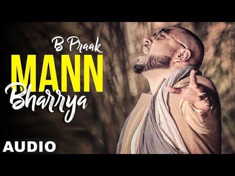 Mann Bharrya (Full Audio)   B Praak   Jaani   Himanshi Khurana   Arvindr Khaira   New Songs 2019