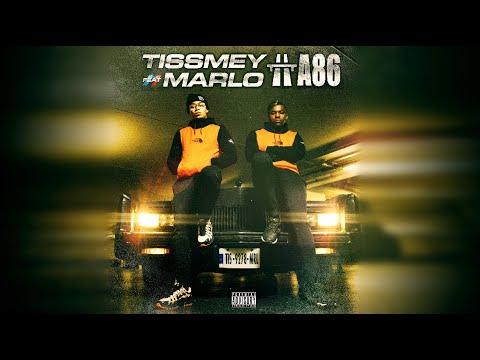 Youtube: Tissmey – A86 (feat Marlo)