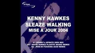 Kenny Hawkes - Sleaze Walking (Kenny