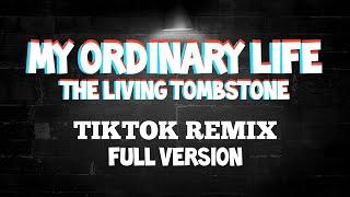 My Ordinary Life - The Living Tombstone - TikTok Remix + Full Version - Slowed