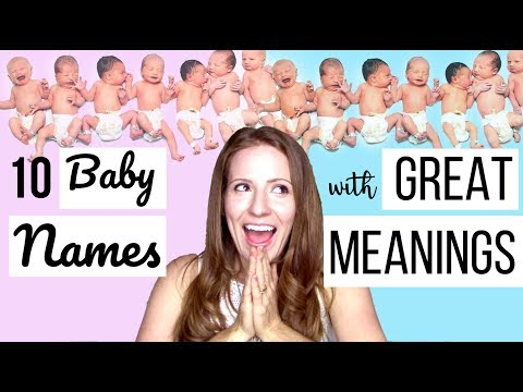10 Unique Baby Names with Positive Meanings! 2017