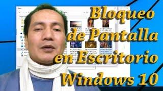 Poner Imágenes Pantalla de Bloqueo en Escritorio de Windows 10 | Tips