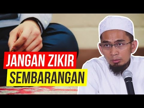 Jangan Sembarang ZIKIR!, Ini Zikir Rasulullah - Ustadz Adi Hidayat LC MA