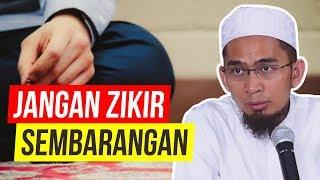 Download Mp3 Jangan Sembarang Zikir!, Ini Zikir Rasulullah - Ustadz Adi Hidayat Lc Ma