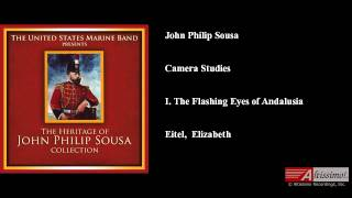 John Philip Sousa, Camera Studies, I. The Flashing Eyes of Andalusia