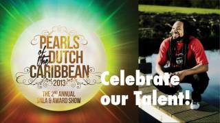 Pearls of the Dutch Caribbean 2013 - THE 2ND ANNUAL GALA & AWARD SHOW