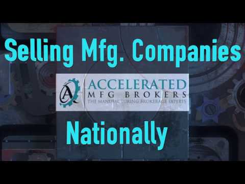Selling Manufacturing Businesses Nationally - Accelerated Manufacturing Brokers