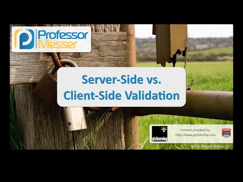 Server-side vs. Client-side Validation - CompTIA Security+ SY0-401: 4.1