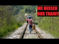 WE MISSED OUR TRAIN!!!