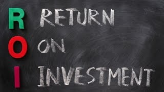 What is Return On Investment - ROI?