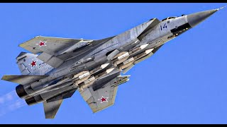 Why Russian Adversaries Still Fear the MiG31 Foxhound