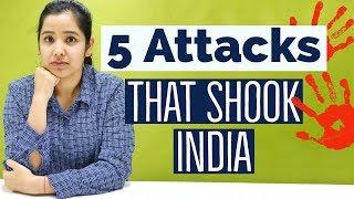 Top Terrorist Attacks in India | India and Terrorism