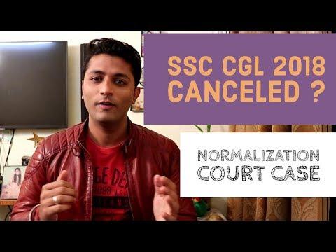 SSC CGL 2018 Exam Canceled ? Normalization Case On SSC Explained