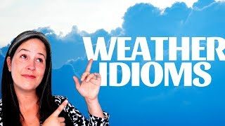 IDIOMS | WEATHER IDIOMS | LEARNING ENGLISH CONVERSATION | RACHEL'S ENGLISH
