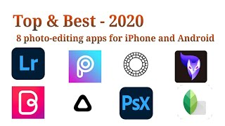 Top 8 popular photo-editing apps for iPhone and Android that photography geeks will love...