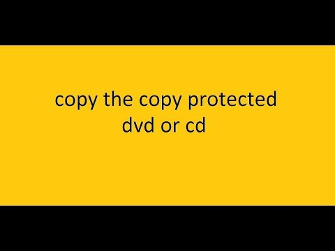 HOW TO COPY (COPY PROTECTED) DVD OR CD