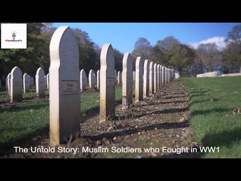 The Untold Story: Muslim Soldiers who fought in WW1 Part 1